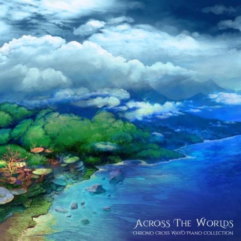 Across the Worlds ~ Chrono Cross Piano (Digital)