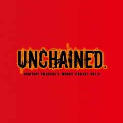 Unchained - Noriyuki Iwadare's Works Library Vol.01