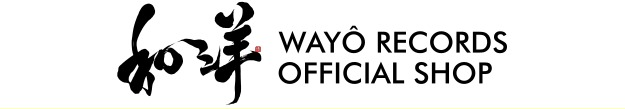 Wayô Records Official Shop