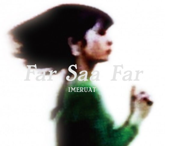 Far Saa Far : the new IMERUAT album!